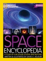 Cover image for Space encyclopedia : a tour of our solar system and beyond