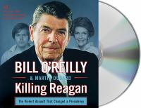 Cover image for Killing Reagan the violent assault that changed a presidency