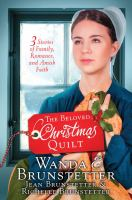 Cover image for The beloved Christmas quilt : three stories of family, romance, and Amish faith