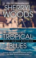 Cover image for Tropical Blues : Molly Dewitt mysteries