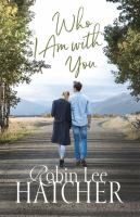 Cover image for Who I am with you : a legacy of faith novel