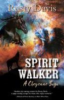 Cover image for Spirit walker : a Cheyenne Saga