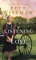 Cover image for Listening to love : an Amish journey novel