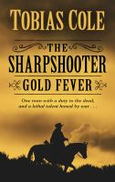 Cover image for The sharpshooter. Gold fever