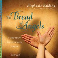 Cover image for The bread of angels [a journey to love and faith]
