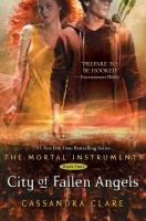 Cover image for The mortal instruments. Book four. City of fallen angels.