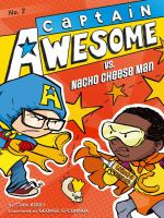 Cover image for Captain Awesome vs. Nacho Cheese Man