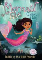 Cover image for Mermaid tales. Book 2, Battle of the best friends