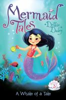 Cover image for Mermaid tales. Book 3, A whale of a tale