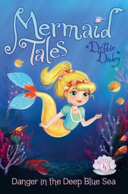 Cover image for Mermaid tales. Book 4, Danger in the deep blue sea