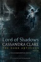Cover image for The dark artifices. Book two, Lord of shadows