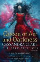 Cover image for The dark artifices. Book three, Queen of air and darkness