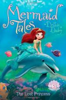 Cover image for Mermaid tales. Book 5, The lost princess