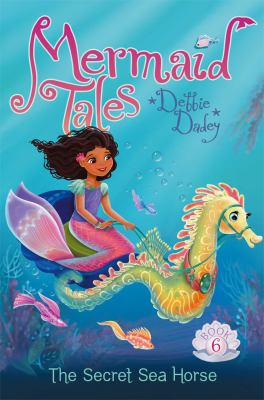 Cover image for Mermaid tales. Book 6, The secret sea horse