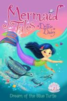 Cover image for Mermaid tales. Book 7, Dream of the blue turtle