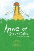 Cover image for Anne of green gables : a graphic novel