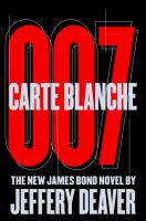 Cover image for Carte blanche 007 : the new James Bond novel