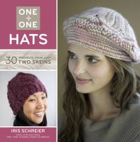 Cover image for One + one : hats : 30 projects from just two skeins