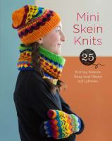Cover image for Mini skein knits : 25 knitting patterns using small skeins and leftovers