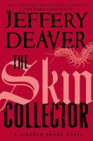 Cover image for The skin collector : a Lincoln Rhyme novel