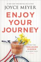 Cover image for Enjoy your journey : find the treasure hidden in every day