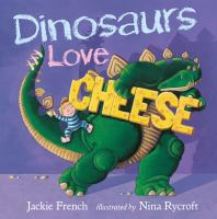 Cover image for Dinosaurs love cheese