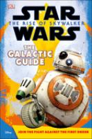 Cover image for Star Wars, the rise of Skywalker : the galactic guide