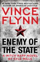 Cover image for Enemy of the state : a Mitch Rapp novel