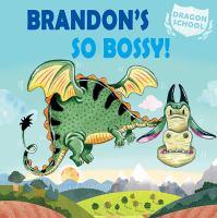 Cover image for Brandon's so bossy!