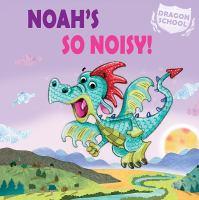 Cover image for Noah's so noisy!