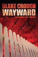 Cover image for Wayward : a Wayward Pines thriller