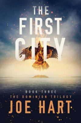 Cover image for The first city : book three, the dominion trilogy