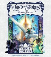 Cover image for The land of stories. Worlds collide