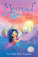 Cover image for Mermaid tales. Book 11, The polar bear express