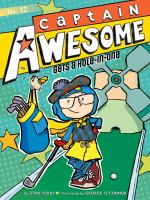 Cover image for Captain Awesome gets a hole-in-one