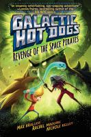 Cover image for Galactic hot dogs. Revenge of the space pirates