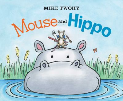Cover image for Mouse & Hippo