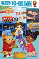 Cover image for Daniel Tiger's neighborhood. Daniel plays at school