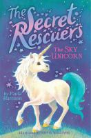 Cover image for The secret rescuers. The sky unicorn