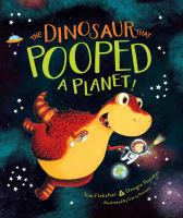 Cover image for The dinosaur that pooped a planet!
