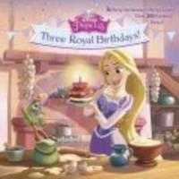 Cover image for Disney Princess. Three royal birthdays!