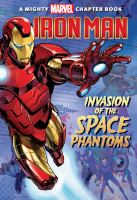 Cover image for Invasion of the space phantoms : starring Iron Man