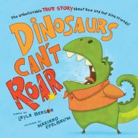 Cover image for Dinosaurs can't roar