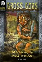 Cover image for Gross Gods. Theseus and the maze-o-muck