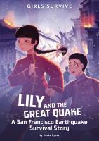 Cover image for Lily and the great quake : a San Francisco earthquake survival story