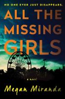 Cover image for All the missing girls : a novel