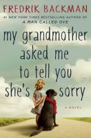 Cover image for My grandmother asked me to tell you she's sorry : a novel