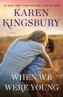 Cover image for When we were young : a novel