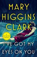 Cover image for I've got my eyes on you : a novel