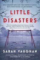 Cover image for Little disasters : a novel